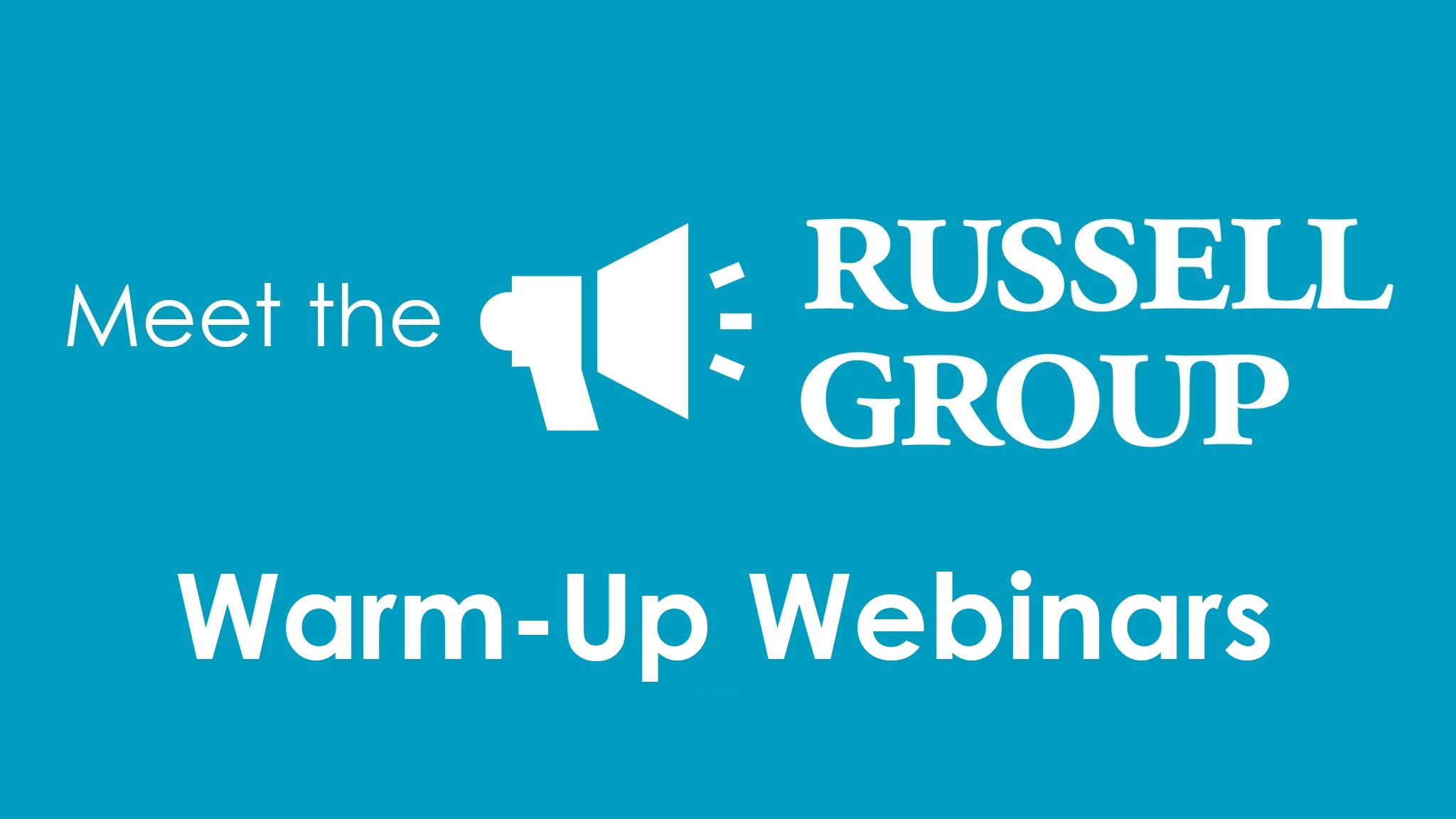 Meet The Russell Group Warm-Up Webinars